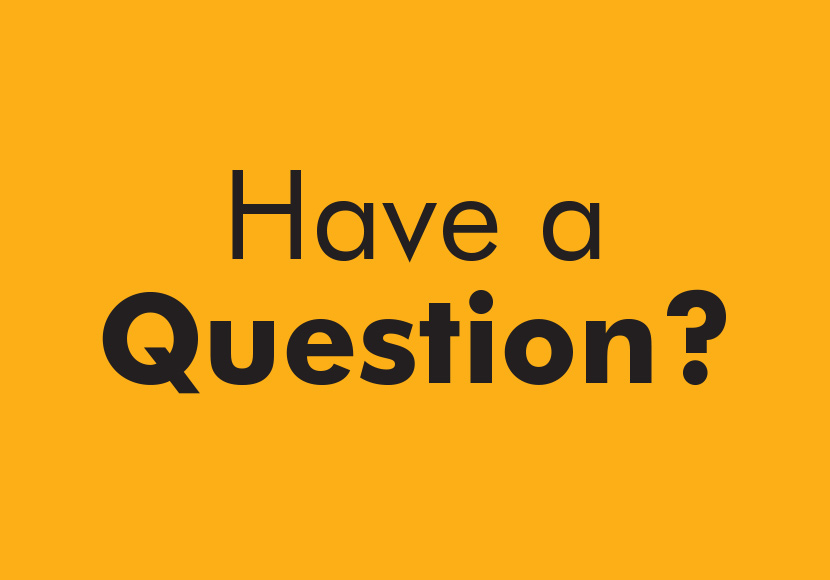 have a question? graphic
